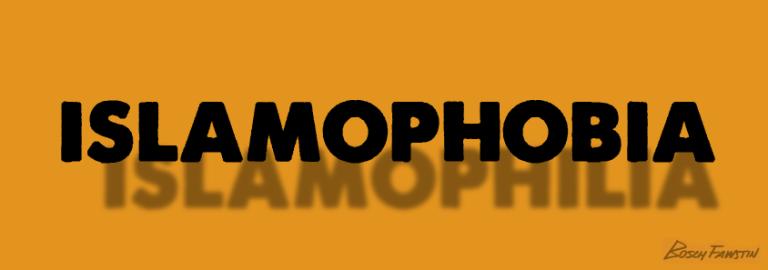 Islamophobia-ISLAMOPHILIA